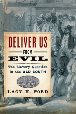 Deliver Us from Evil The Slavery Question in the Old South  2012 edition cover