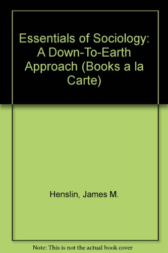 Essentials of Sociology: A Down-To-Earth Approach (Books a la Carte) [Ring-bound] 8th 9780205762439 Front Cover