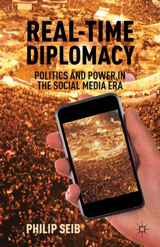 Real-Time Diplomacy Politics and Power in the Social Media Era  2012 edition cover