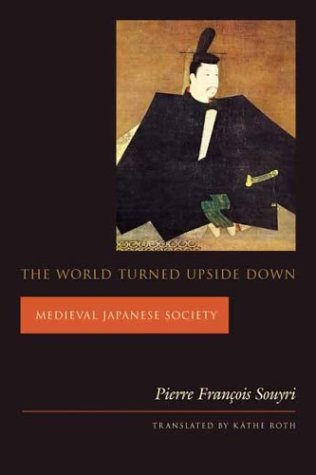 World Turned Upside Down Medieval Japanese Society N/A edition cover
