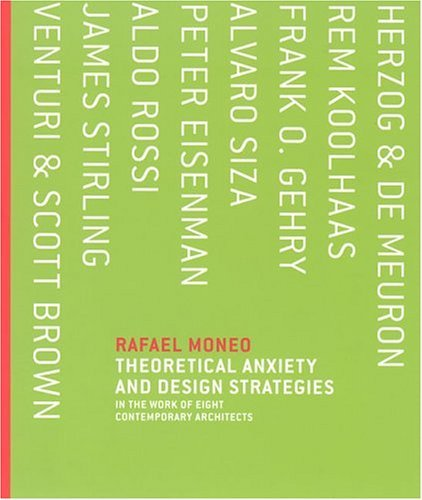 Theoretical Anxiety and Design Strategies In the Work of Eight Contemporary Architects  2004 edition cover
