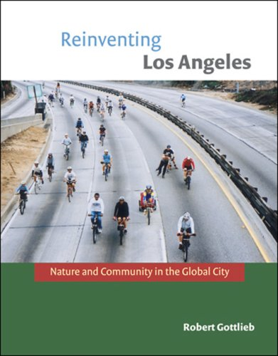Reinventing Los Angeles Nature and Community in the Global City  2007 9780262572439 Front Cover
