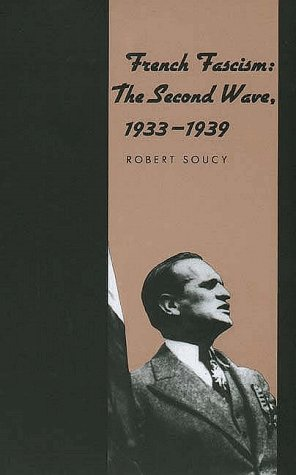 French Fascism The Second Wave, 1933-1939  1997 9780300070439 Front Cover