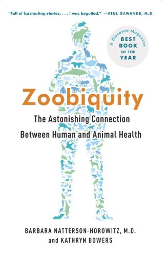 Zoobiquity The Astonishing Connection Between Human and Animal Health N/A edition cover