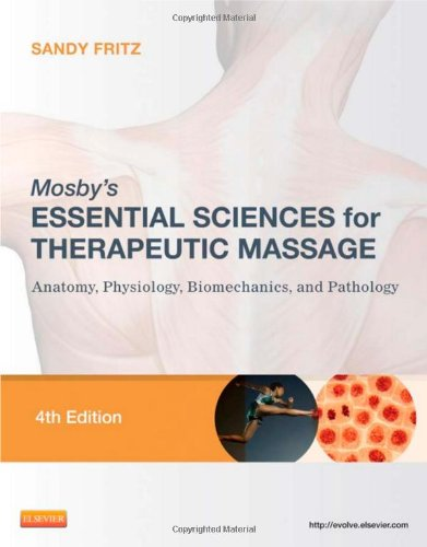 Mosby's Essential Sciences for Therapeutic Massage Anatomy, Physiology, Biomechanics, and Pathology 4th 2012 edition cover