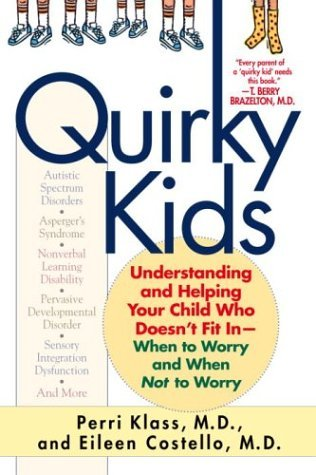 Quirky Kids Understanding and Helping Your Child Who Doesn't Fit in- When to Worry and When Not to Worry  2004 edition cover