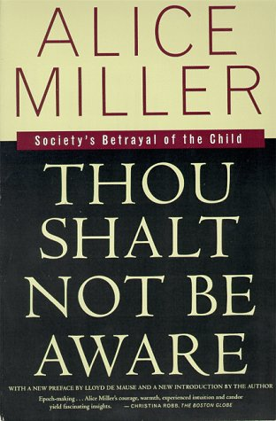 Thou Shalt Not Be Aware Society's Betrayal of the Child N/A edition cover