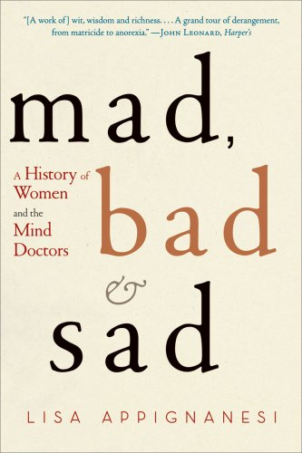 Mad, Bad and Sad A History of Women and the Mind Doctors  2009 edition cover