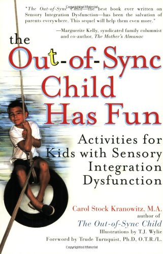 Out-of-Sync Child has Fun Activities for Kids with Sensory Integration Dysfunction  2003 edition cover