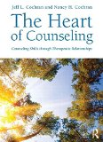 Heart of Counseling Counseling Skills Through Therapeutic Relationships 2nd 2015 (Revised) edition cover
