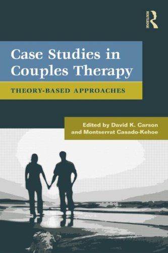 Case Studies in Couples Therapy Theory-Based Approaches  2012 9780415879439 Front Cover
