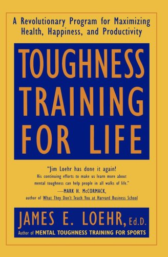 Toughness Training for Life A Revolutionary Program for Maximizing Health, Happiness, and Productivity N/A edition cover
