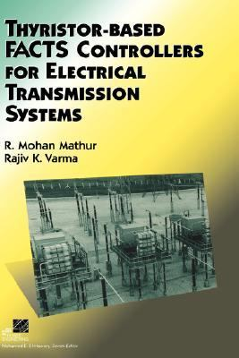 Thyristor-Based FACTS Controllers for Electrical Transmission Systems   2002 9780471206439 Front Cover