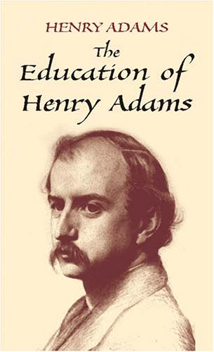 Education of Henry Adams   2002 (Unabridged) 9780486424439 Front Cover
