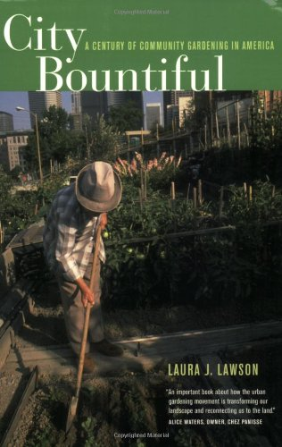 City Bountiful A Century of Community Gardening in America  2005 edition cover