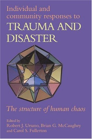 Individual and Community Responses to Trauma and Disaster The Structure of Human Chaos  1995 9780521556439 Front Cover