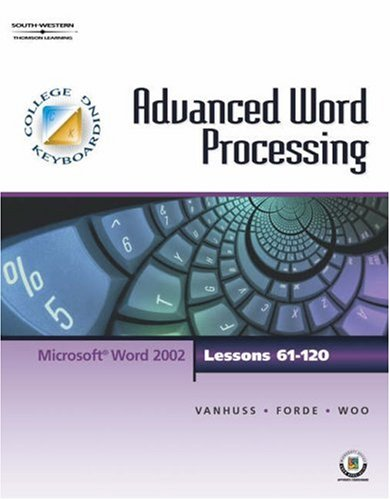 College Keyboarding Advanced Word Processing, Lessons 61-120  15th 2002 (Revised) 9780538725439 Front Cover