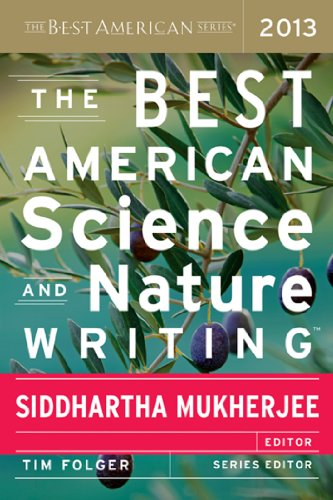 Best American Science and Nature Writing 2013   2013 9780544003439 Front Cover