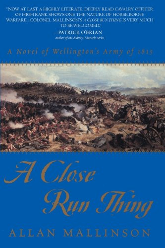 Close Run Thing A Novel of Wellington's Army of 1815 N/A 9780553380439 Front Cover