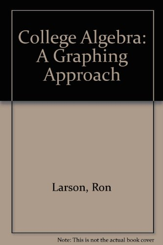College Algebra a Graphing Approach Student Success Organizer : Used with ... Larson-College Algebra: A Graphing Approach 3rd 2001 9780618098439 Front Cover