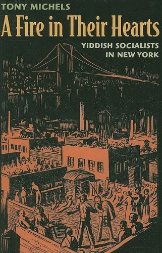 Fire in Their Hearts Yiddish Socialists in New York  2005 edition cover