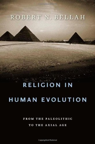 Religion in Human Evolution From the Paleolithic to the Axial Age  2011 edition cover
