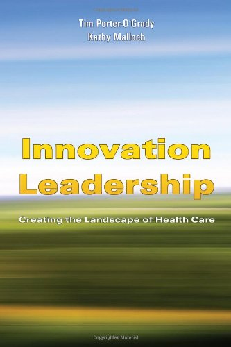 Innovation Leadership Creating the Landscape of Health Care  2010 edition cover