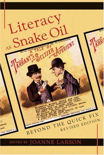 Literacy as Snake Oil Beyond the Quick Fix Revised Edition 2nd 2007 (Revised) 9780820495439 Front Cover