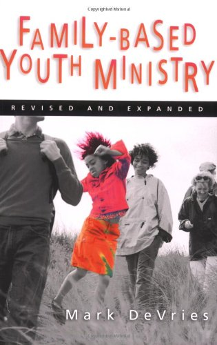 Family-Based Youth Ministry  2nd 2004 edition cover