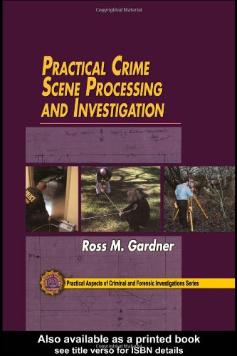 Practical Crime Scene Processing and Investigation   2004 edition cover