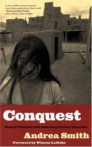 Conquest Sexual Violence and American Indian Genocide  2005 edition cover