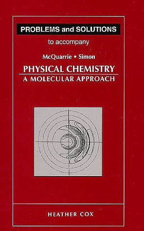 Problems and Solutions to Accompany Mcquarrie - Simon Physical Chemistry A Molecular Approach  1997 edition cover