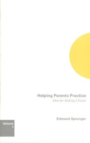 Helping Parents Practice : Ideas for Making It Easier  2005 edition cover