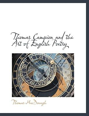 Thomas Campion and the Art of English Poetry N/A 9781116207439 Front Cover