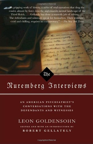 Nuremberg Interviews An American Psychiatrist's Conversations with the Defendants and Witnesses  2005 edition cover