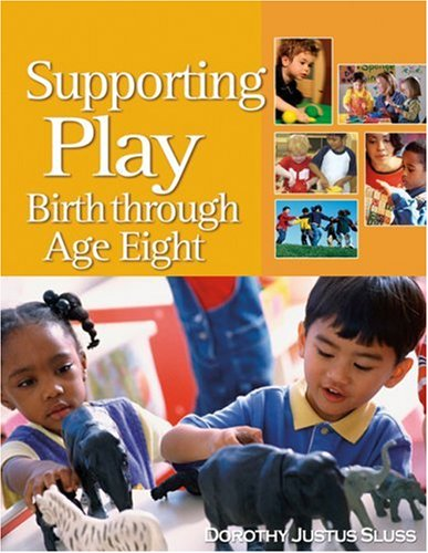 Supporting Play Birth Through Age Eight  2005 9781401851439 Front Cover
