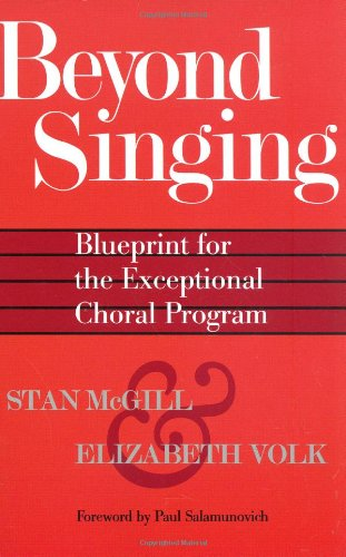 Beyond Singing Blueprint for the Exceptional Choral Program  2007 edition cover