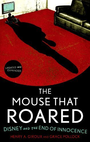 Mouse That Roared Disney and the End of Innocence  2010 (Revised) edition cover