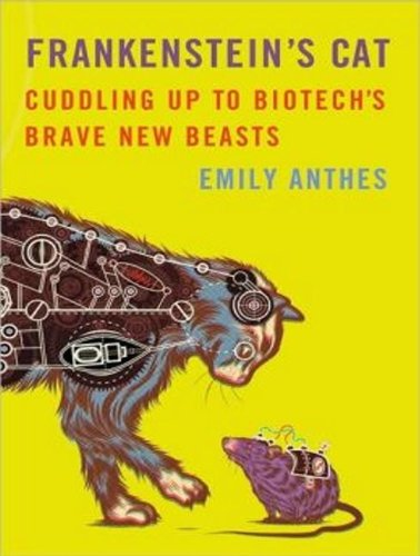 Frankenstein's Cat: Cuddling Up to Biotech's Brave New Beasts  2013 edition cover