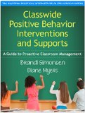 Classwide Positive Behavior Interventions and Supports A Guide to Proactive Classroom Management  2015 9781462519439 Front Cover