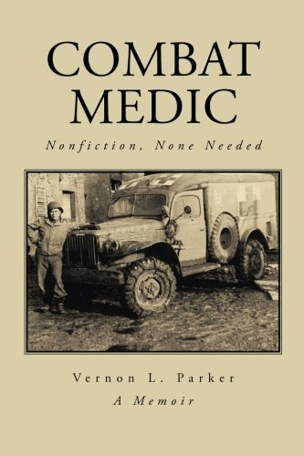 Combat Medic Nonfiction, None Needed  2007 9781491708439 Front Cover