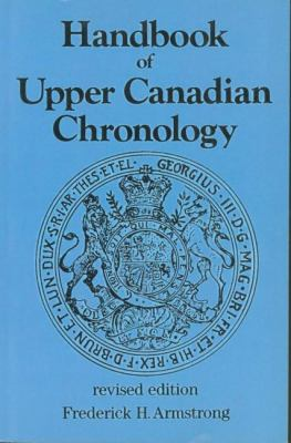 Handbook of Upper Canadian Chronology Revised Edition Revised  9781550025439 Front Cover