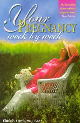 Your Pregnancy Week by Week 3rd 9781555611439 Front Cover