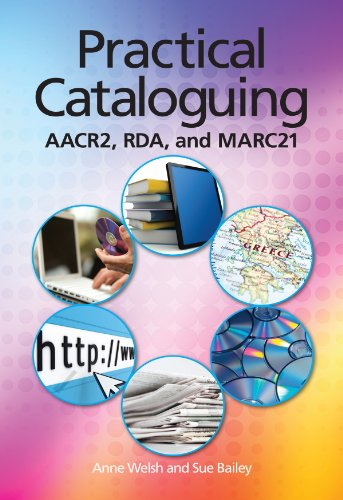 Practical Cataloguing AACR, RDA and MARC21  2012 edition cover