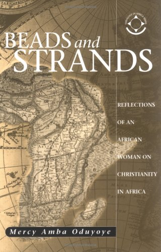 Beads and Strands : Reflections of an African Woman on Christianity in Africa 1st 2004 edition cover
