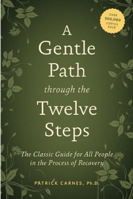 Gentle Path Through the Twelve Steps The Classic Guide for All People in the Process of Recovery  2012 edition cover