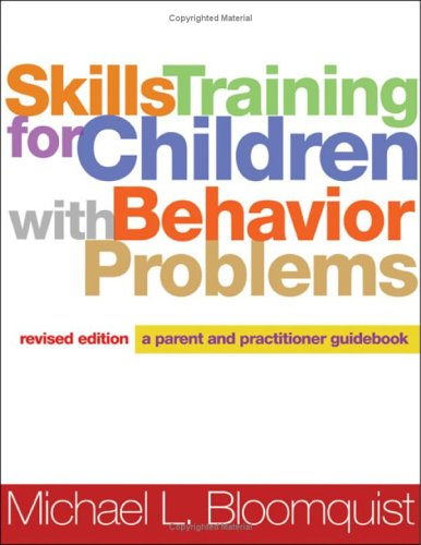 Skills Training for Children with Behavior Problems A Parent and Practitioner Guidebook 2nd 2006 (Revised) edition cover