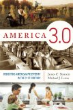 America 3.0 Rebooting American Prosperity in the 21st Century-Why America's Greatest Days Are yet to Come  2013 edition cover