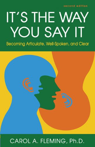 It's the Way You Say It Becoming Articulate, Well-Spoken, and Clear 2nd 2013 (Revised) edition cover