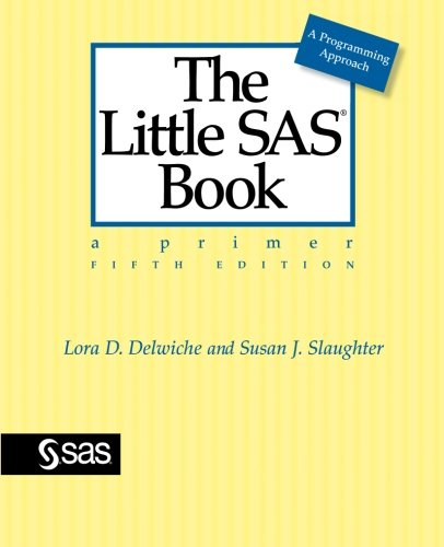 Little SAS Book A Primer, Fifth Edition 5th 2012 9781612903439 Front Cover